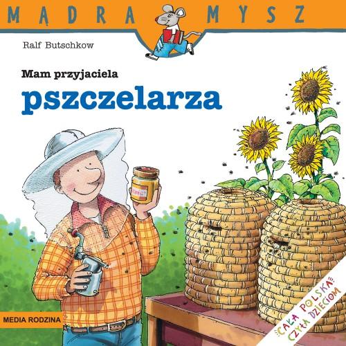 """Książka - """"Mam przyjaciela pszczelarza"""""""