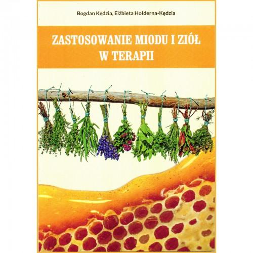 """Książka - """"Zastosowanie miodu i ziół w terapii"""""""