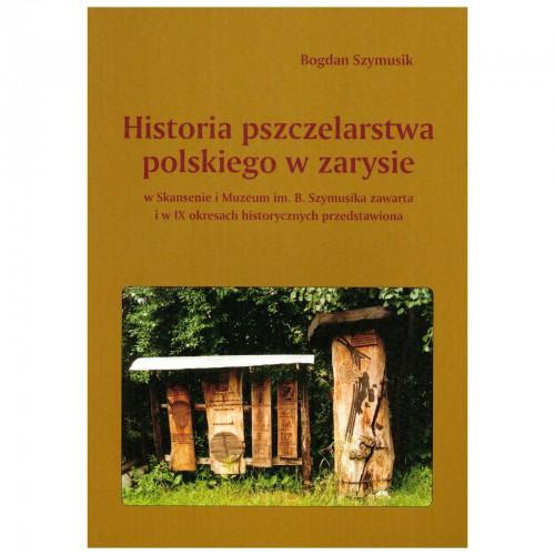 """Książka - """"Historia pszczelarstwa polskiego w zarysie"""""""