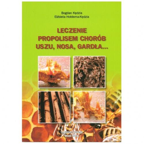 """Książka - """"Leczenie propolisem chorób uszu, nosa, gardła..."""""""