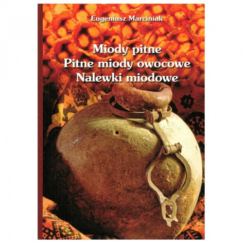 """Książka - """"Miody pitne i pitne miody owocowe"""""""