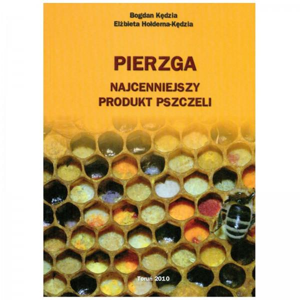 """Książka - """"Pierzga - najcenniejszy produkt pszczeli"""""""