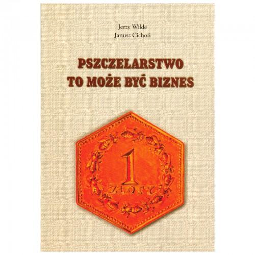 """Książka - """"Pszczelarstwo to może być biznes"""""""