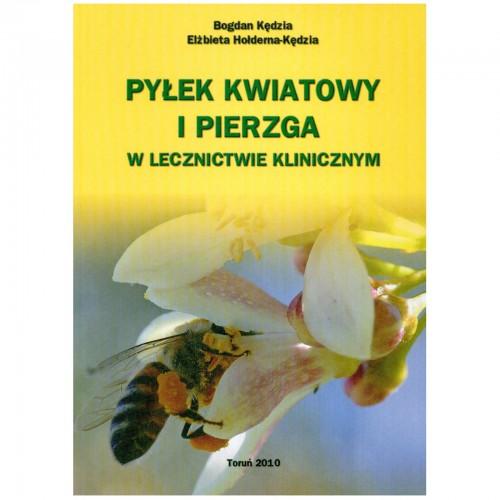 """Książka - """"Pyłek kwiatowy i pierzga w lecznictwie klinicznym"""""""